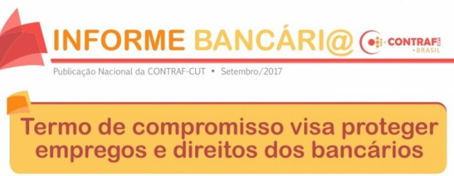 Informe Bancário da Contraf-CUT explica itens do Termo de Compromisso entregue à Fenaban